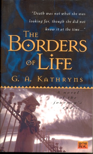 The Borders of Life. G. A. Kathryns.
