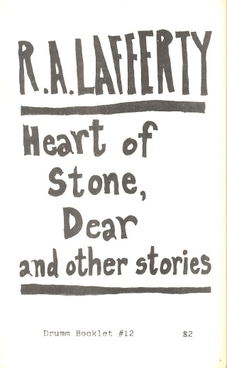 Heart of Stone, Dear and Other Stories. R. A. Lafferty.