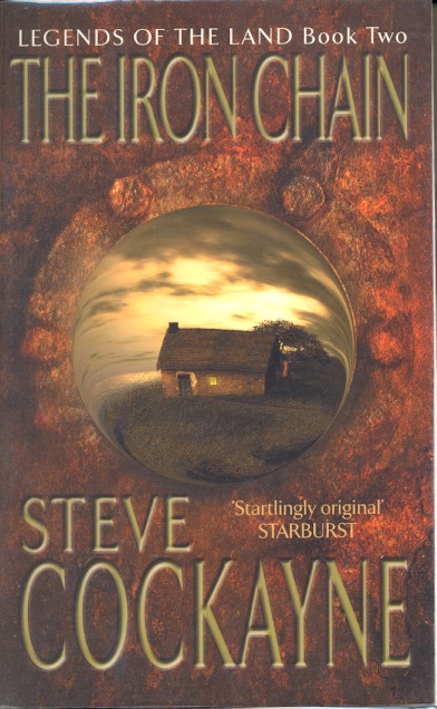 The Iron Chain: Legends of the Land Book 2. Steve Cockayne.