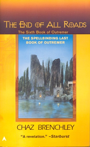 The End of All Roads: Outremer Book 6. Chaz Brenchley.
