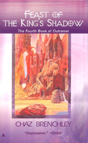 Feast of the King's Shadow: Outremer Book 4. Chaz Brenchley.