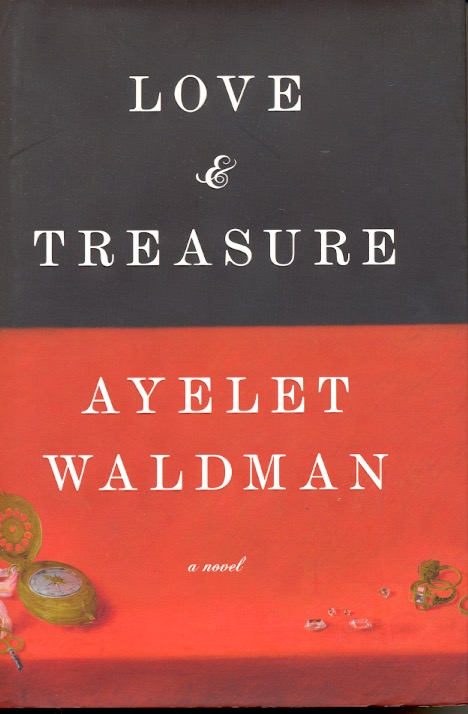 Love and Treasure. Ayelet Waldman.