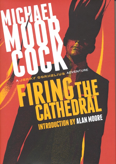 Firing the Cathedral. Michael Moorcock.