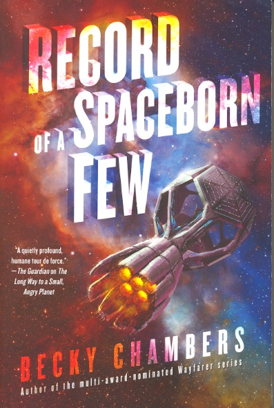 Record of a Spaceborn Few: Wayfarers Book 3. Becky Chambers.