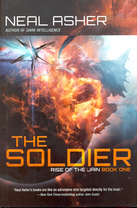 The Soldier: Rise of the Jain Book One. Neal Asher.