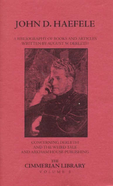 A Bibliography of Books and Articles Written by August Derleth. John D. Haefele.