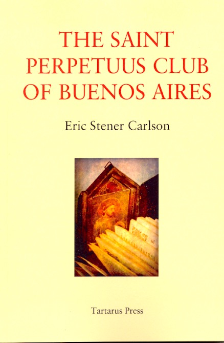 The Saint Perpetuus Club of Buenos Aires. Eric Stener Carlson.