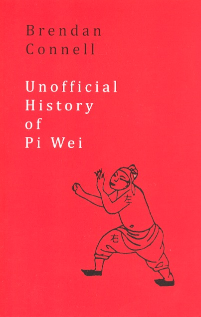 The Unofficial History of Pi Wei. Brendan Connell.