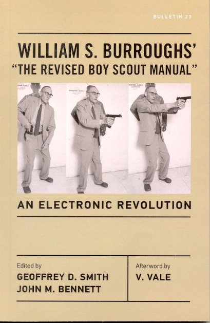 William S. Burroughs' the Revised Boy Scout Manual: An Electronic Revolution. William S. Burroughs.