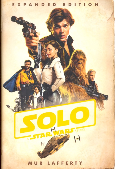 Solo: A Star Wars Story: Expanded Edition. Mur Lafferty.