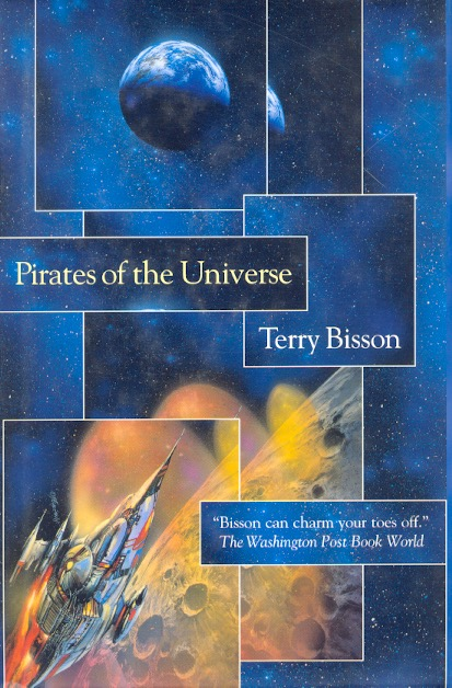Pirates of the Universe. Terry Bisson.