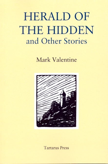 Herald of the Hidden and Other Stories. Mark Valentine.