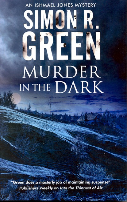 Murder in the Dark: A Paranormal Mystery Ishmael Jones Mystery Book 6. Simon R. Green.