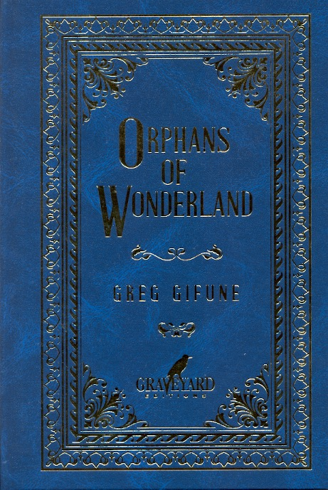Orphans of Wonderland. Greg Gifune.