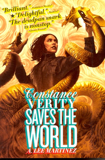 Constance Verity Saves the World: Constance Verity Book 2. A. Lee Martinez.