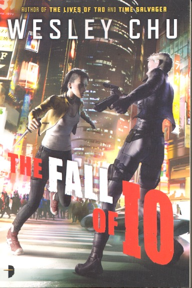 The Fall of IO: IO Book 2. Wesley Chu.