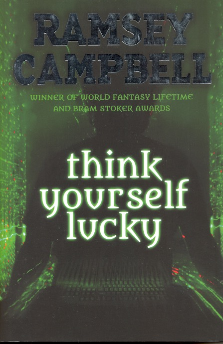 Think Yourself Lucky. Ramsey Campbell.