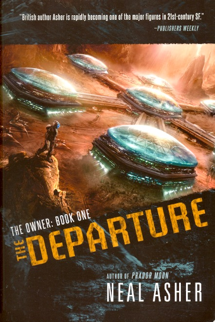The Departure: The Owner Book 1. Neal Asher.