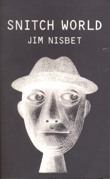Snitch World. Jim Nisbet.
