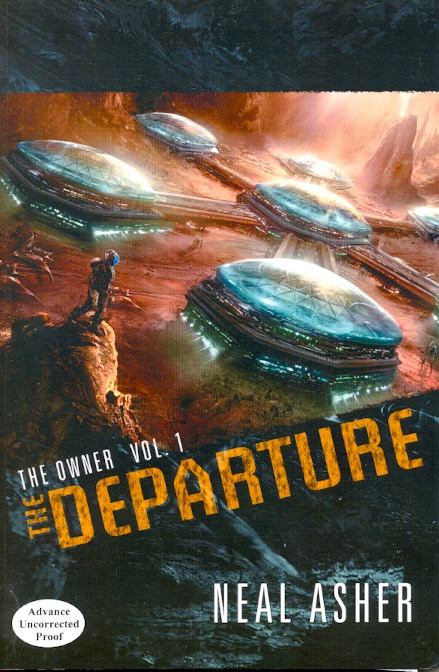 The Departure: Owner Book 1. Neal Asher.