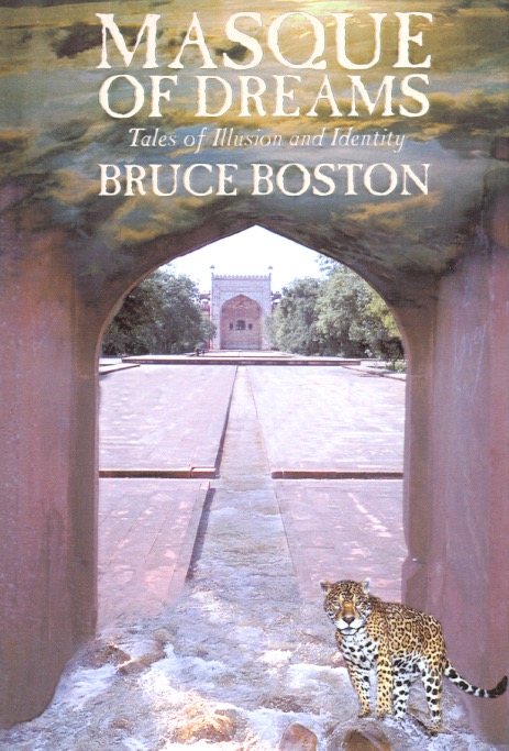 Masque of Dreams: Tales of Illusion and Identity. Bruce Boston.