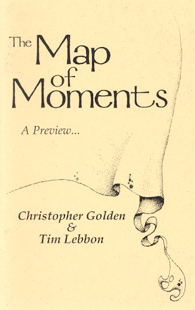 The Map of Moments: A Preview. Christopher Golden, Tim Lebbon.