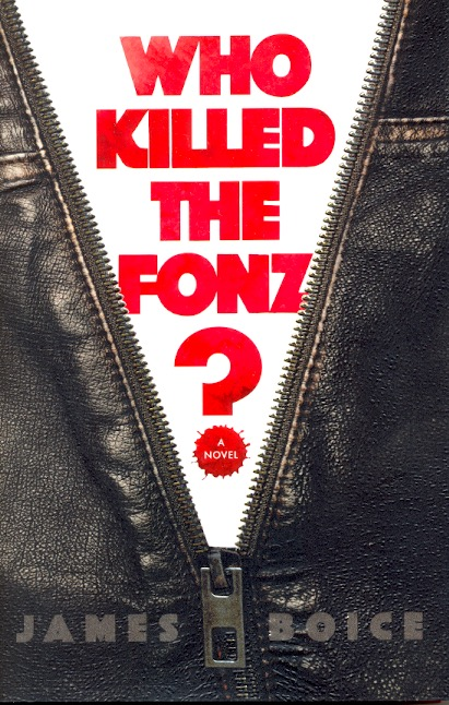 Who Killed the Fonz? James Boice.