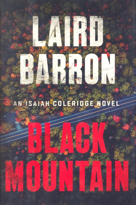 Black Mountain: Isaiah Coleridge Novel 2. Laird Barron.