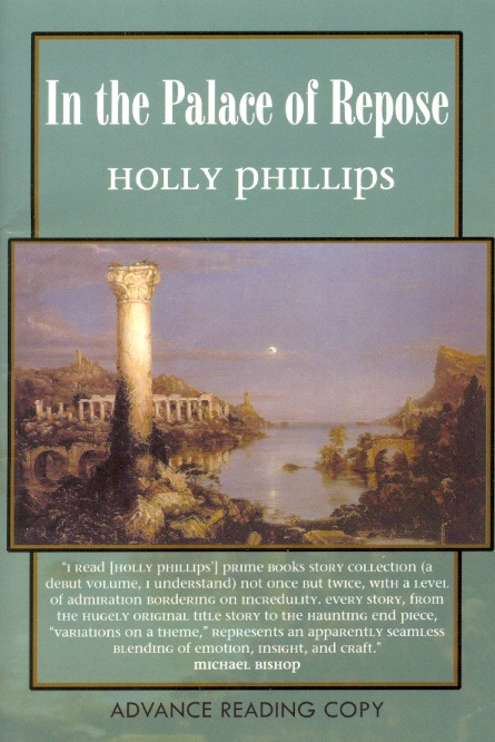 In the Palace of Repose. Holly Phillips.