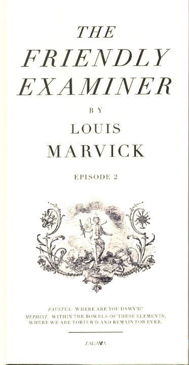 The Friendly Examiner: Episode 2. Louis Marvick.