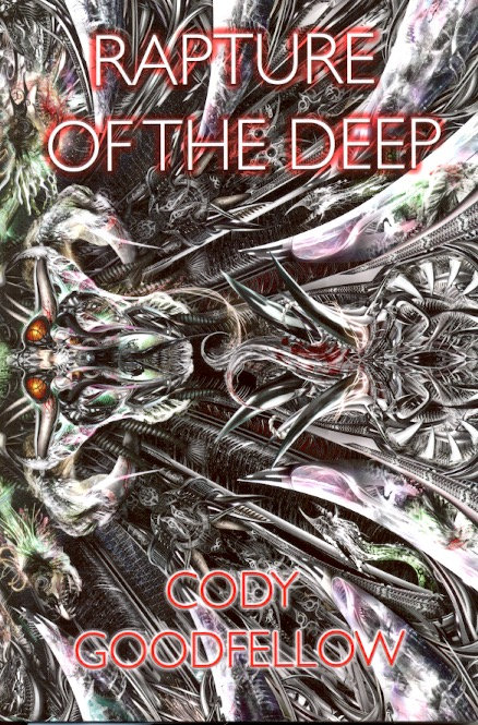 Rapture of the Deep. Cody Goodfellow.