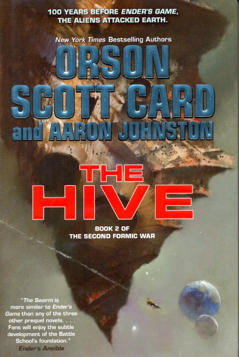 The Hive: Second Formic War Book 2. Orson Scott Card, Aaron Johnston.