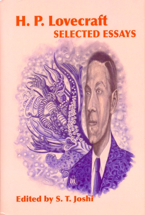 Selected Essays. H. P. Lovecraft, S T. Joshi.