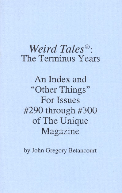 Weird Tales: The Terminus Years. John Gregory Betancourt.