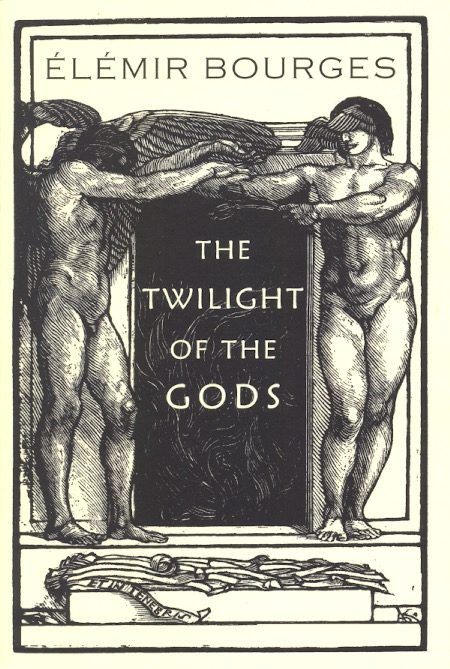 The Twilight of the Gods. Elemir Bourges.