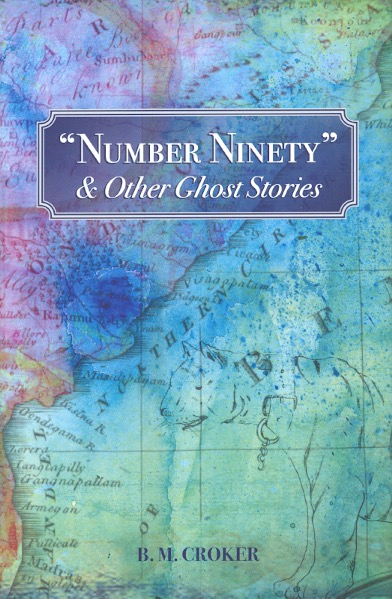 """Number Ninety"" and Other Ghost Stories. B. M. Croker."