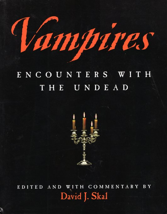 Vampires: Encounters with the Undead. David J. Skal.