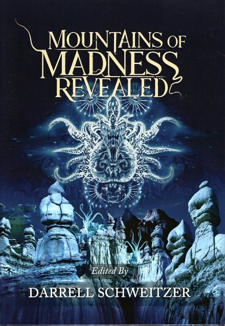 Mountains of Madness Revealed. Darrell Schweitzer.