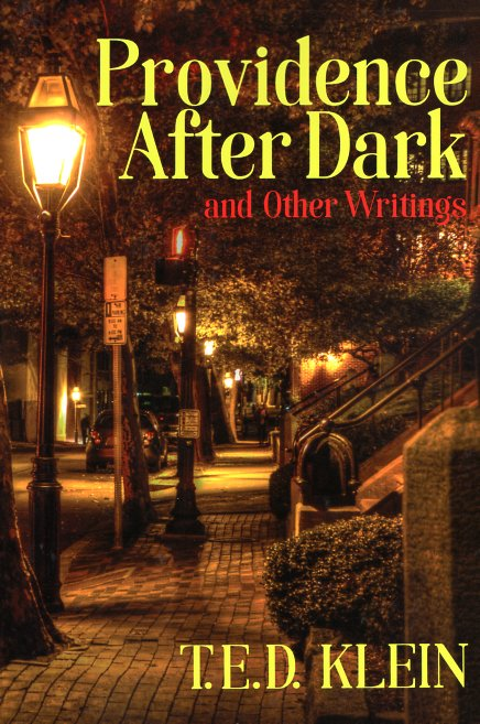 Providence After Dark and Other Writings. T. E. D. Klein.