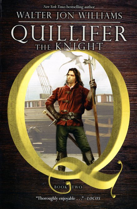 Quillifer the Knight: Quillifer Book 2. Walter Jon Williams.