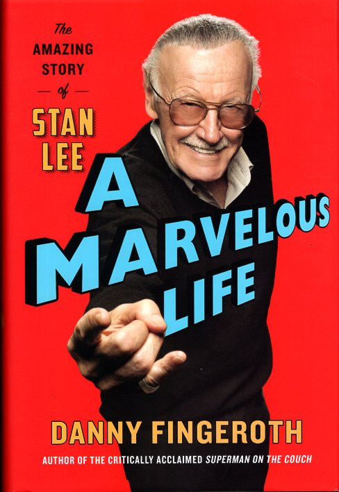 A Marvelous Life: The Amazing Story of Stan Lee. Danny Fingeroth.
