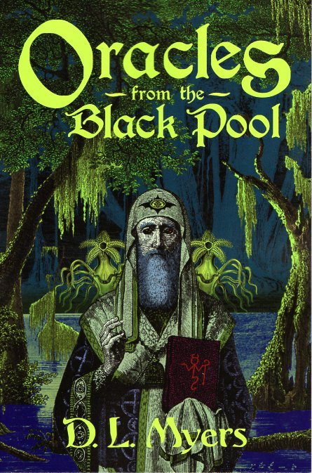 Oracles from the Black Pool. D. L. Myers.