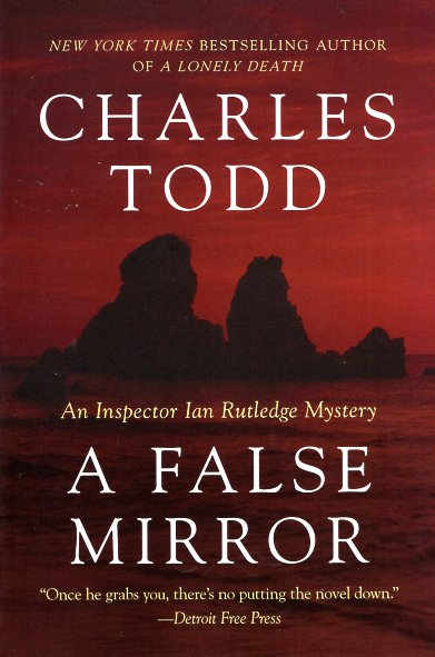A False Mirror. Charles Todd.