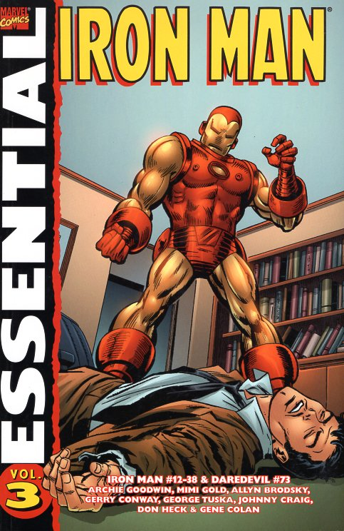 Marvel Essential Iron Man Volume 3. Archie Goodwin, Mimi Gold, Allyn Brodsky, Gerry Conway.