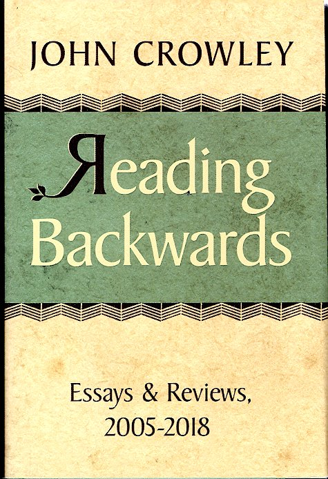 Reading Backwards. John Crowley.