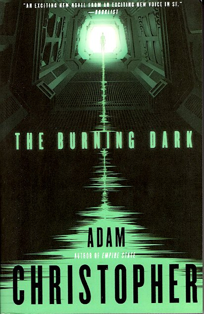 The Burning Dark: Spider War Book 1. Adam Christopher.