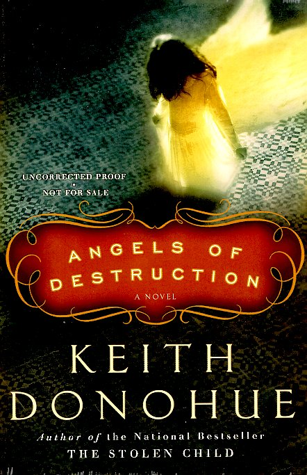 Angels of Destruction. Keith Donohue.