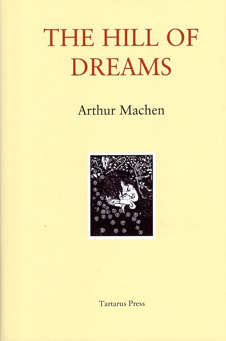 The Hill of Dreams. Arthur Machen.
