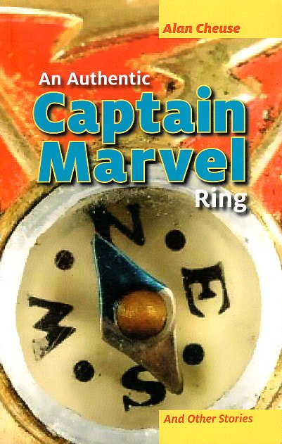 An Authentic Captain Marvel Ring and Other Stories. Alan Cheuse.