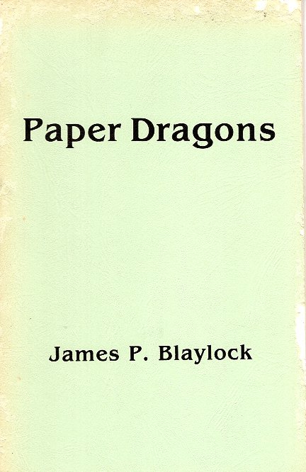Paper Dragons. James P. Blaylock.